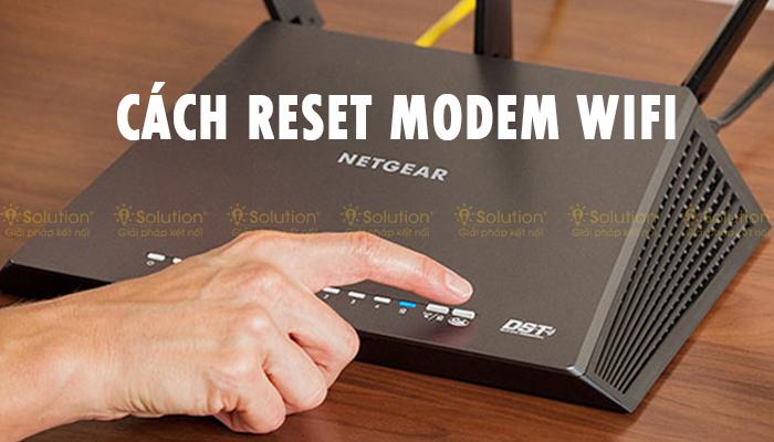 Cách reset Modem wifi