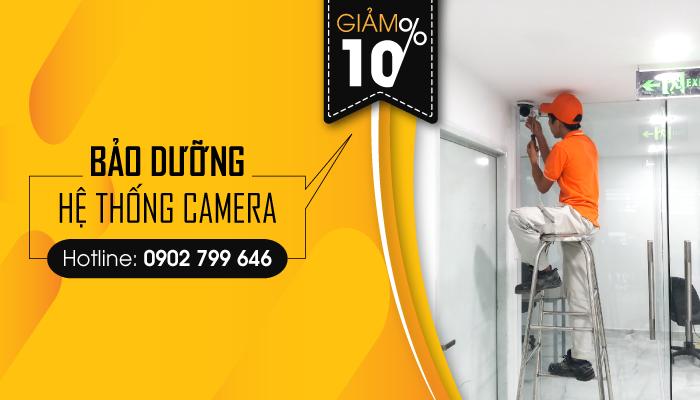 GIẢM 10% phí dịch vụ bảo dưỡng hệ thống Camera